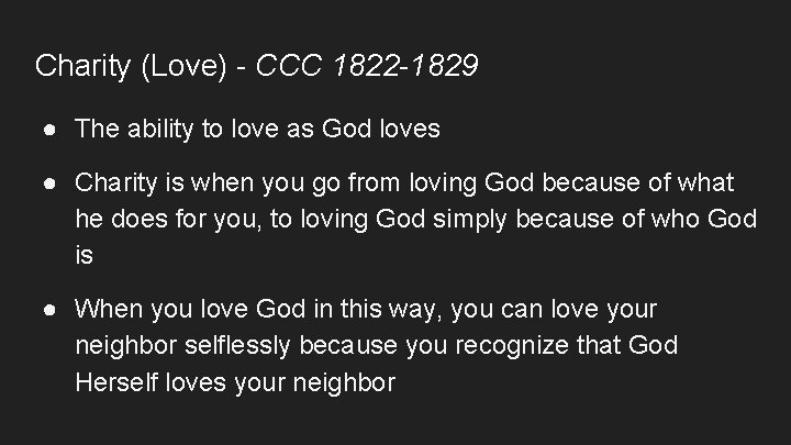 Charity (Love) - CCC 1822 -1829 ● The ability to love as God loves