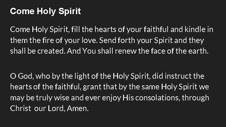 Come Holy Spirit, fill the hearts of your faithful and kindle in them the