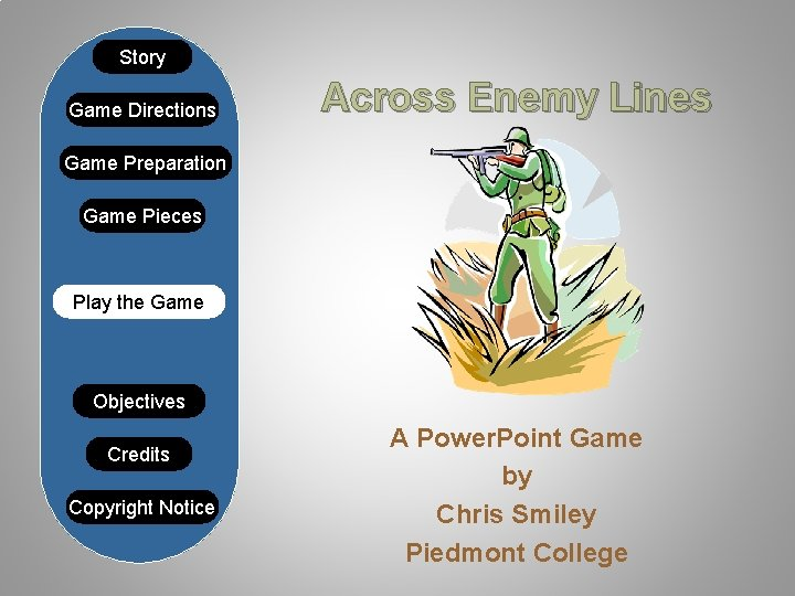 Story Game Directions Across Enemy Lines Game Preparation Game Pieces Play the Game Objectives