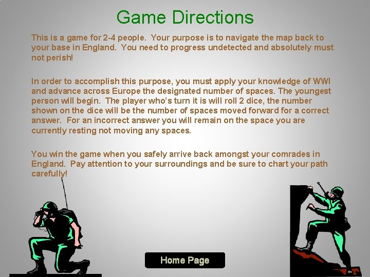 Game Directions This is a game for 2 -4 people. Your purpose is to