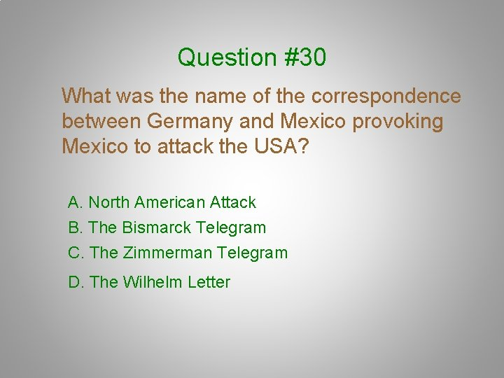 Question #30 What was the name of the correspondence between Germany and Mexico provoking