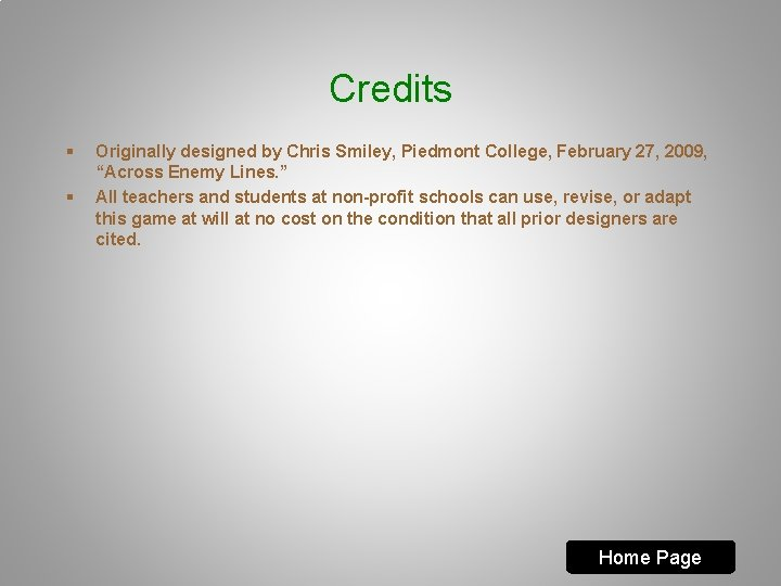 "Credits § § Originally designed by Chris Smiley, Piedmont College, February 27, 2009, ""Across"