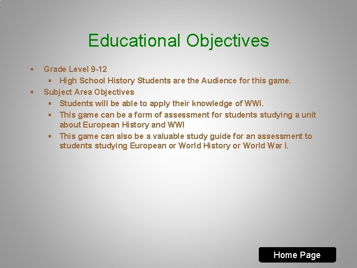 Educational Objectives § § Grade Level 9 -12 § High School History Students are