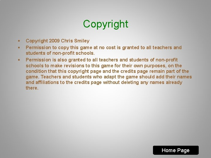 Copyright § § § Copyright 2009 Chris Smiley Permission to copy this game at