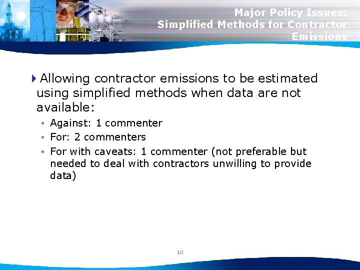 Major Policy Issues: Simplified Methods for Contractor Emissions 4 Allowing contractor emissions to be