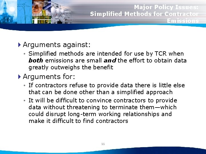 Major Policy Issues: Simplified Methods for Contractor Emissions 4 Arguments against: • Simplified methods
