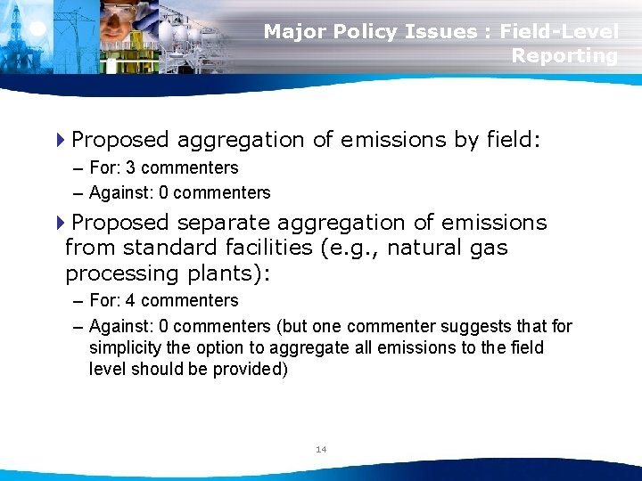 Major Policy Issues : Field-Level Reporting 4 Proposed aggregation of emissions by field: –