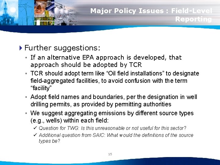 Major Policy Issues : Field-Level Reporting 4 Further suggestions: • If an alternative EPA