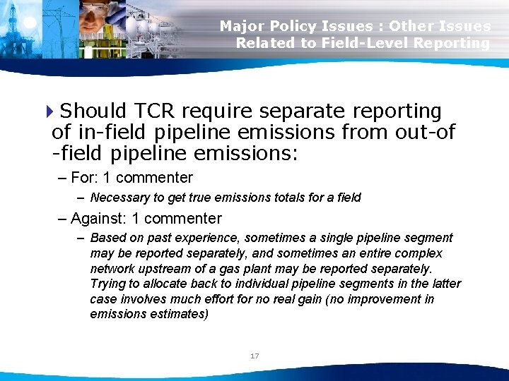 Major Policy Issues : Other Issues Related to Field-Level Reporting 4 Should TCR require