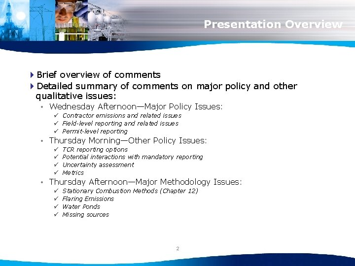 Presentation Overview 4 Brief overview of comments 4 Detailed summary of comments on major