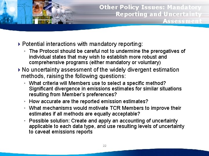 Other Policy Issues: Mandatory Reporting and Uncertainty Assessment 4 Potential interactions with mandatory reporting: