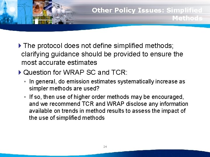 Other Policy Issues: Simplified Methods 4 The protocol does not define simplified methods; clarifying