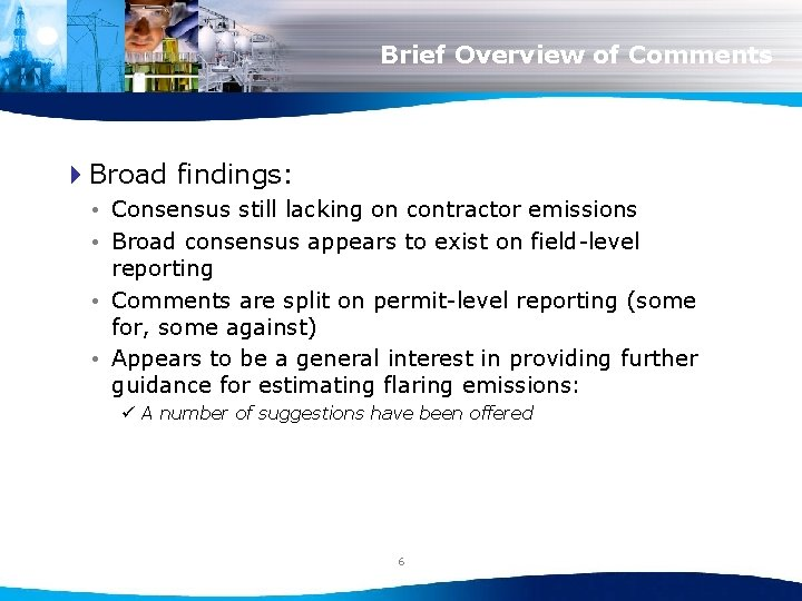 Brief Overview of Comments 4 Broad findings: • Consensus still lacking on contractor emissions