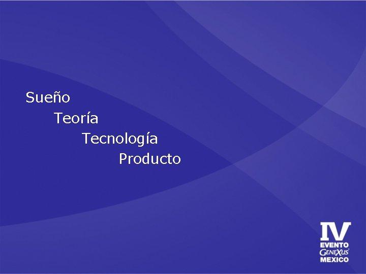 Sueño Teoría Tecnología Producto
