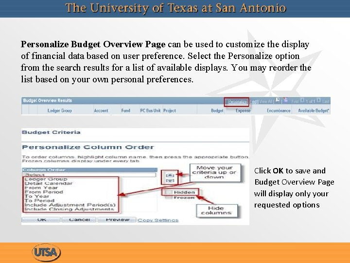 Personalize Budget Overview Page can be used to customize the display of financial data