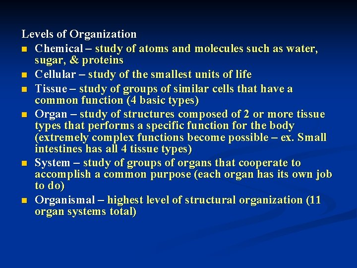 Levels of Organization n Chemical – study of atoms and molecules such as water,