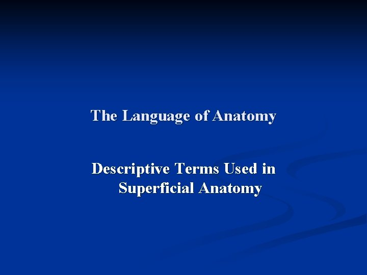 The Language of Anatomy Descriptive Terms Used in Superficial Anatomy