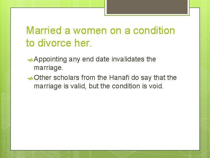 Married a women on a condition to divorce her. Appointing any end date invalidates