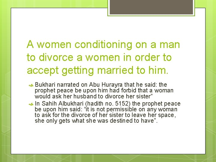 A women conditioning on a man to divorce a women in order to accept