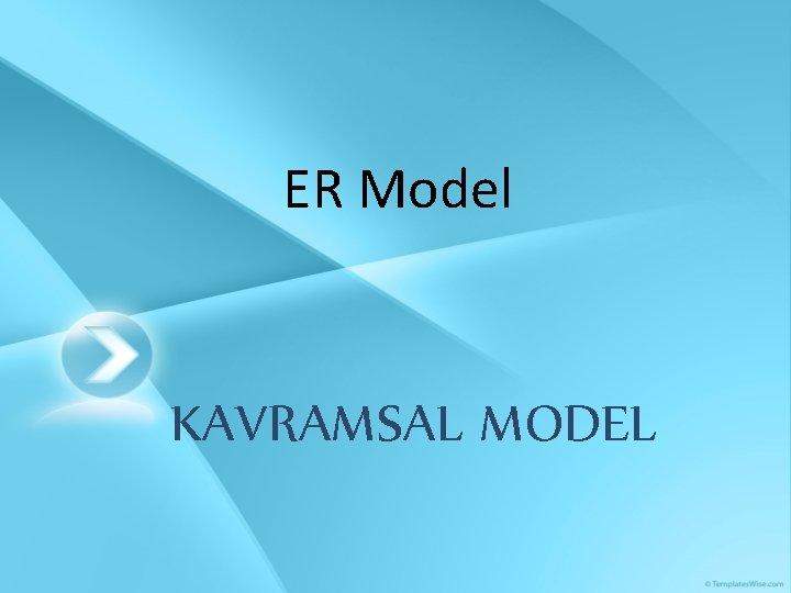 ER Model KAVRAMSAL MODEL
