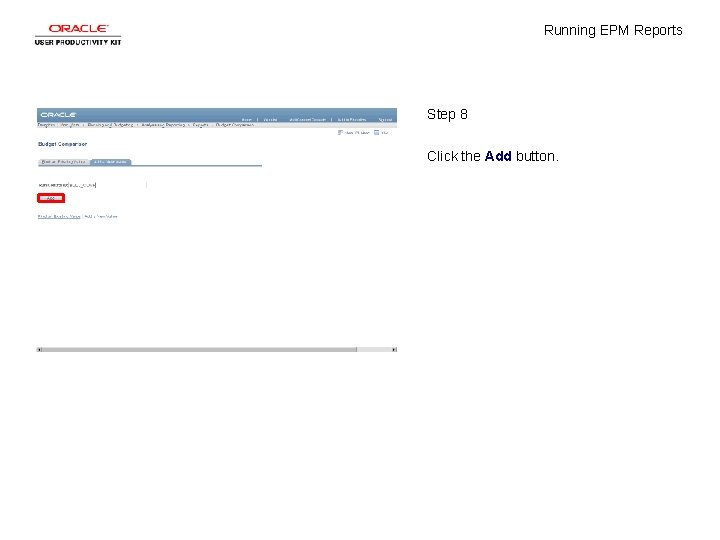 Running EPM Reports Step 8 Click the Add button.