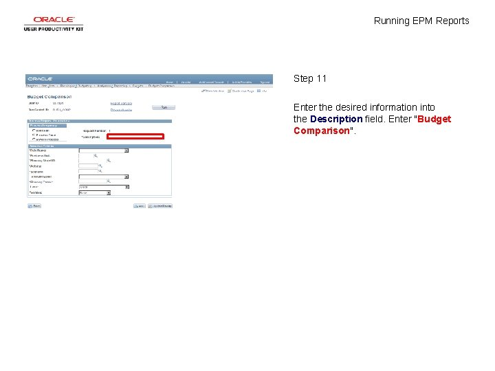 Running EPM Reports Step 11 Enter the desired information into the Description field. Enter
