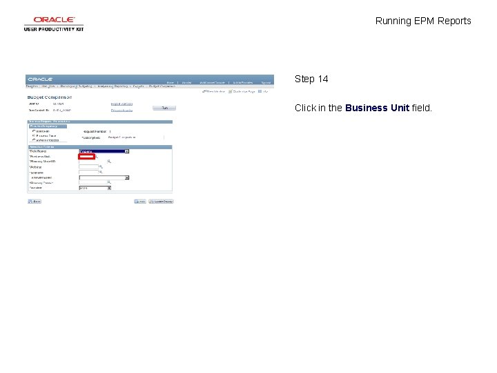 Running EPM Reports Step 14 Click in the Business Unit field.
