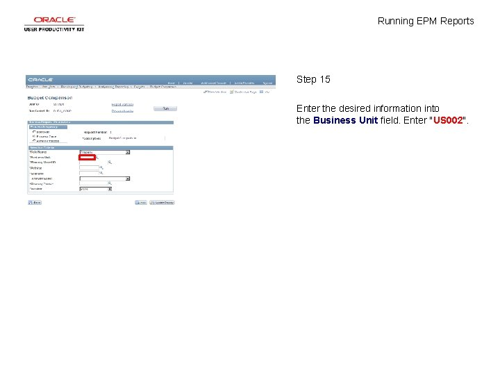 Running EPM Reports Step 15 Enter the desired information into the Business Unit field.
