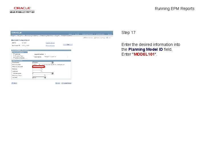 Running EPM Reports Step 17 Enter the desired information into the Planning Model ID