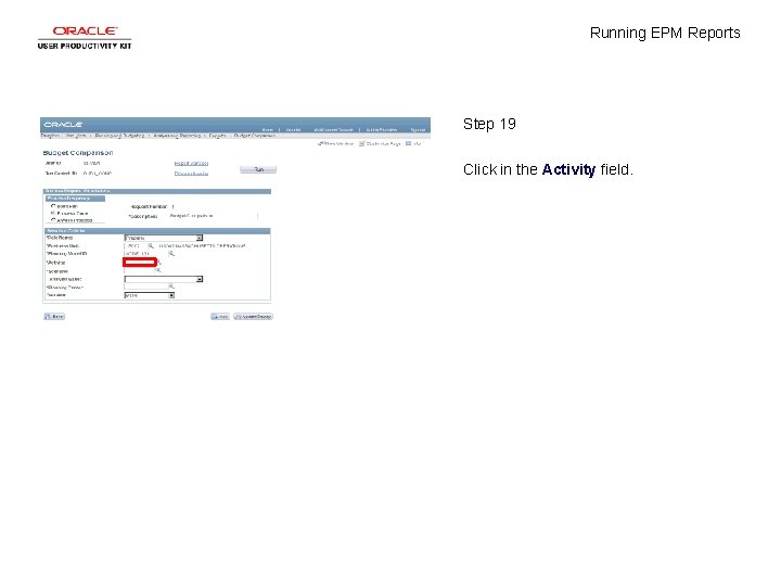Running EPM Reports Step 19 Click in the Activity field.