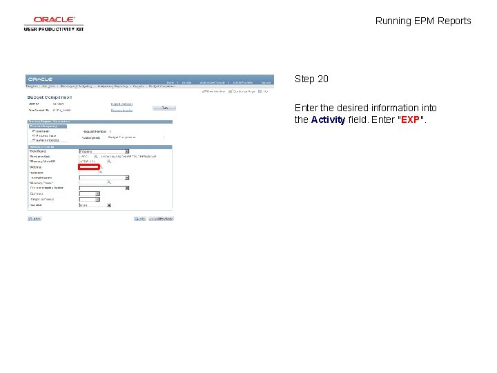 Running EPM Reports Step 20 Enter the desired information into the Activity field. Enter