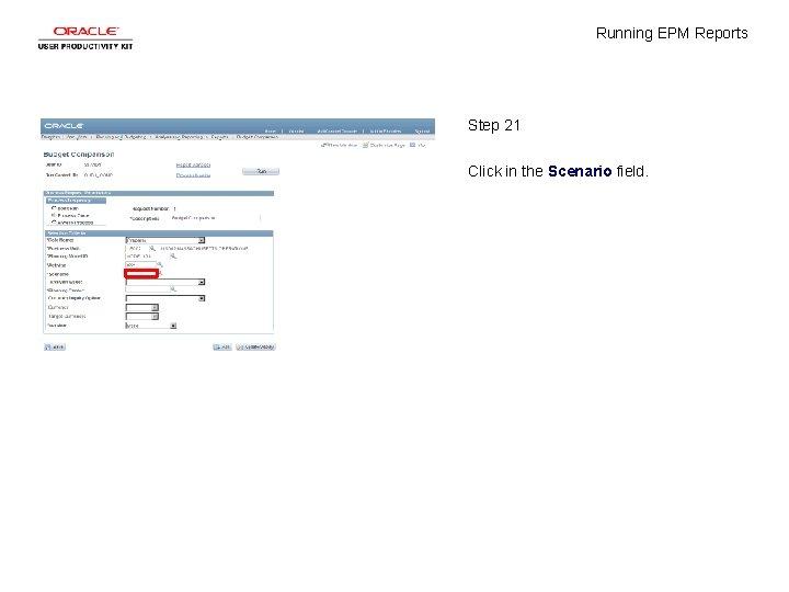 Running EPM Reports Step 21 Click in the Scenario field.