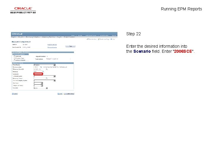 Running EPM Reports Step 22 Enter the desired information into the Scenario field. Enter