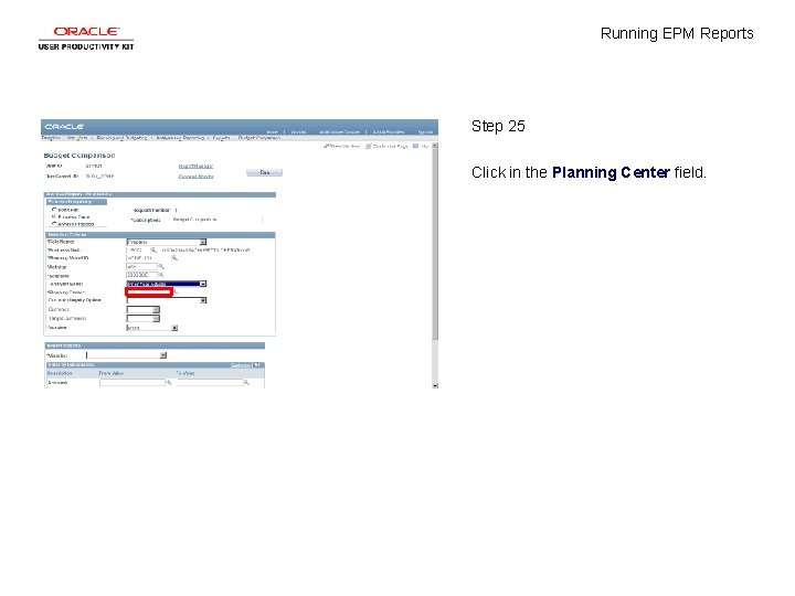 Running EPM Reports Step 25 Click in the Planning Center field.