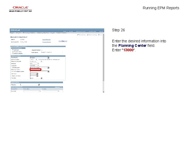 Running EPM Reports Step 26 Enter the desired information into the Planning Center field.
