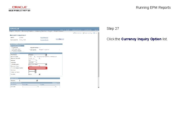 Running EPM Reports Step 27 Click the Currency Inquiry Option list.