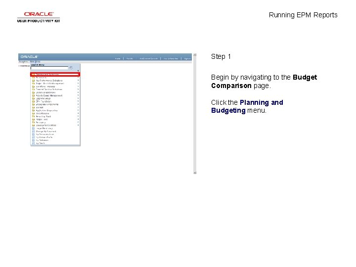 Running EPM Reports Step 1 Begin by navigating to the Budget Comparison page. Click