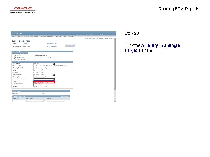 Running EPM Reports Step 28 Click the All Entry in a Single Target list