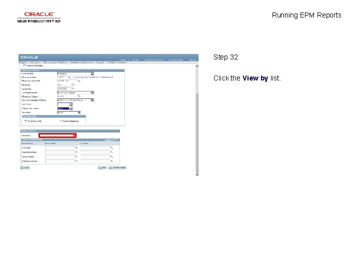 Running EPM Reports Step 32 Click the View by list.