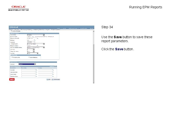 Running EPM Reports Step 34 Use the Save button to save these report parameters.