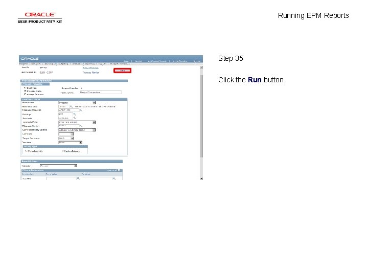Running EPM Reports Step 35 Click the Run button.