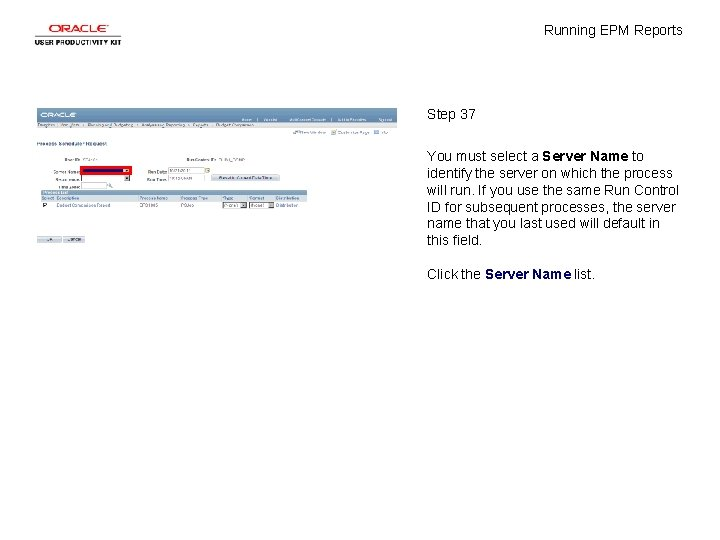 Running EPM Reports Step 37 You must select a Server Name to identify the