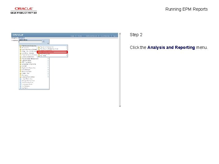 Running EPM Reports Step 2 Click the Analysis and Reporting menu.