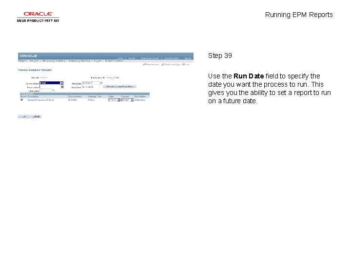 Running EPM Reports Step 39 Use the Run Date field to specify the date