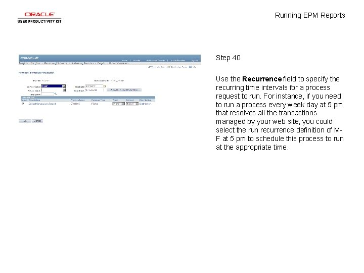 Running EPM Reports Step 40 Use the Recurrence field to specify the recurring time