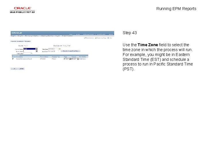 Running EPM Reports Step 43 Use the Time Zone field to select the time