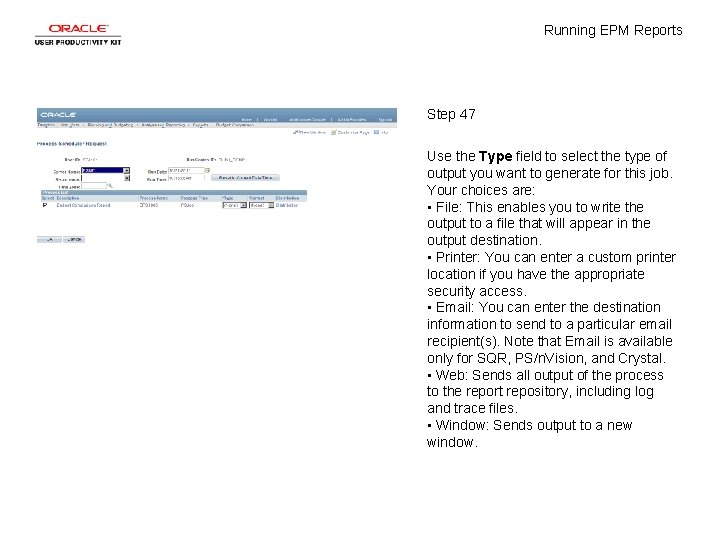 Running EPM Reports Step 47 Use the Type field to select the type of
