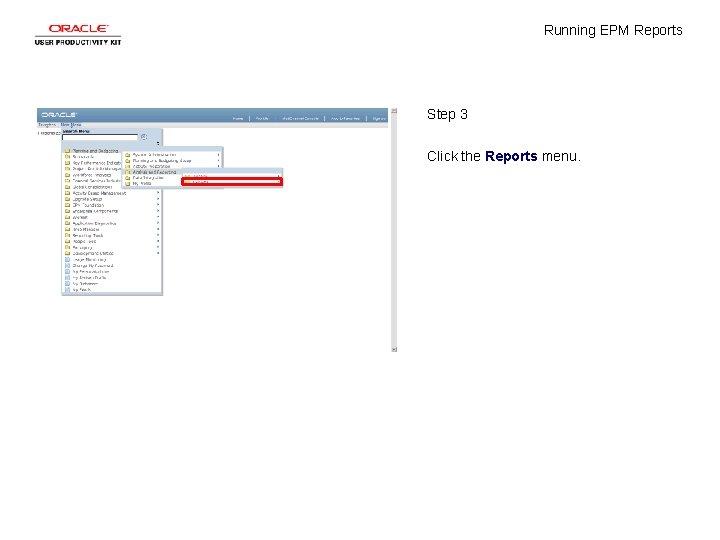 Running EPM Reports Step 3 Click the Reports menu.