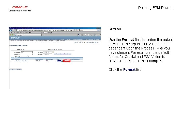Running EPM Reports Step 50 Use the Format field to define the output format