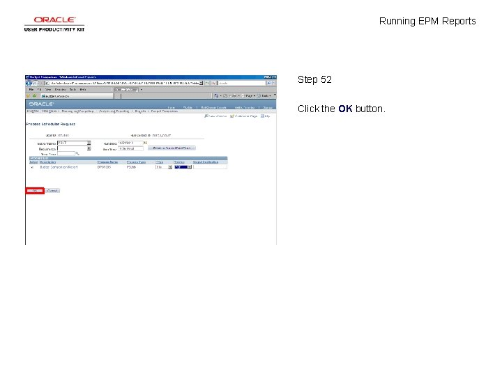 Running EPM Reports Step 52 Click the OK button.
